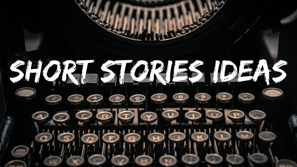 short stories ideas